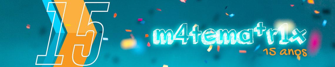 Bem-vindo ao matematrix, um projeto da Escola Superior de Educação e Ciências Sociais do Instituto Politécnico de Leiria